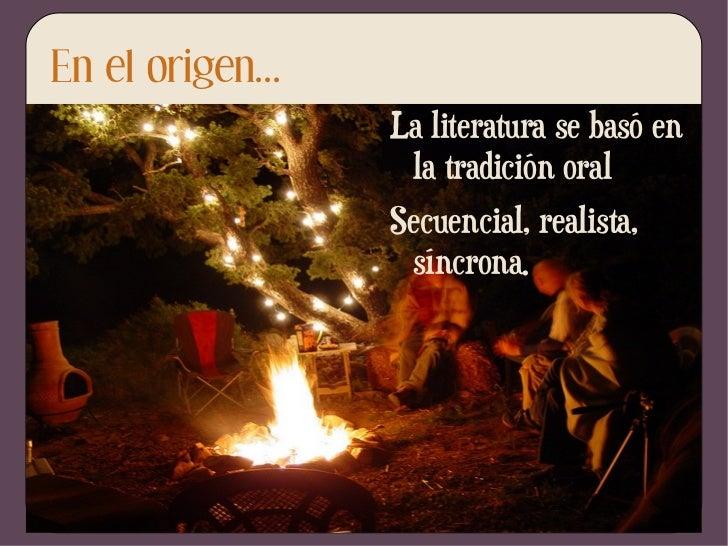En el origen... <ul><li>La literatura se basó en la tradición oral