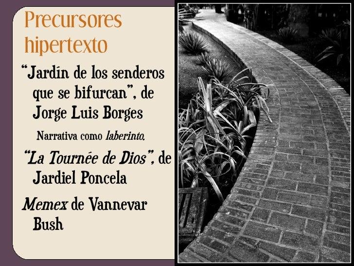 "<ul><li>""Jardín de los senderos que se bifurcan"", de Jorge Luis Borges </li><ul><li>Narrativa como  laberinto. </li></ul><..."