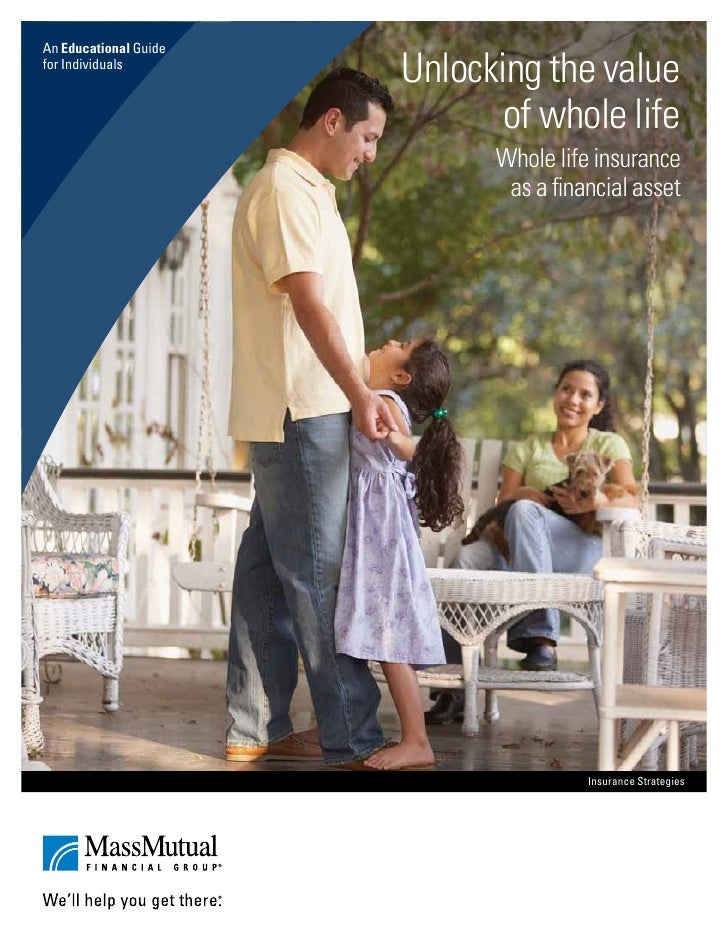 An Educational Guidefor Individuals                       Unlocking the value                              of whole life  ...