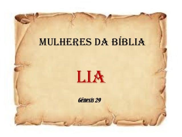 MULHERES DA BÍBLIA LIA Gênesis 29
