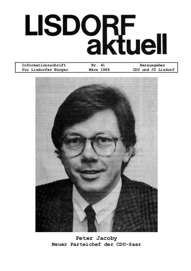 Informationsschrift Nr. 41 Herausgeber für Lisdorfer Bürger März 1986 CDU und JU Lisdorf Peter Jacoby Neuer Parteichef der...