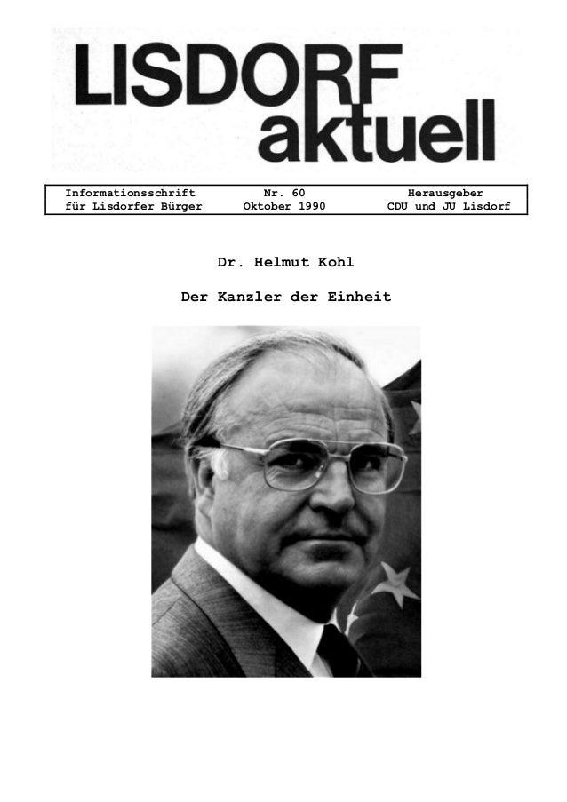 Informationsschrift Nr. 60 Herausgeber f�r Lisdorfer B�rger Oktober 1990 CDU und JU Lisdorf Dr. Helmut Kohl Der Kanzler de...