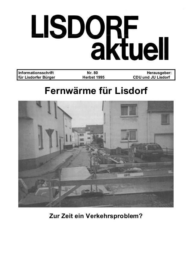 Informationsschrift Nr. 80 Herausgeber: f�r Lisdorfer B�rger Herbst 1995 CDU und JU Lisdorf Fernw�rme f�r Lisdorf Zur Zeit...