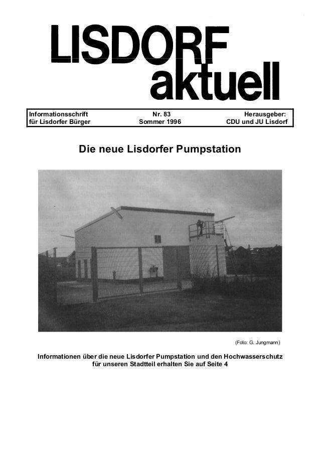 Informationsschrift Nr. 83 Herausgeber: f�r Lisdorfer B�rger Sommer 1996 CDU und JU Lisdorf Die neue Lisdorfer Pumpstation...