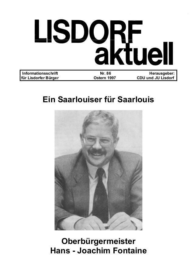 Informationsschrift Nr. 86 Herausgeber: für Lisdorfer Bürger Ostern 1997 CDU und JU Lisdorf Ein Saarlouiser für Saarlouis ...
