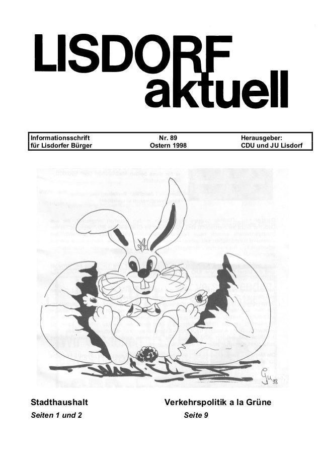 Informationsschrift Nr. 89 Herausgeber: für Lisdorfer Bürger Ostern 1998 CDU und JU Lisdorf Stadthaushalt Verkehrspolitik ...