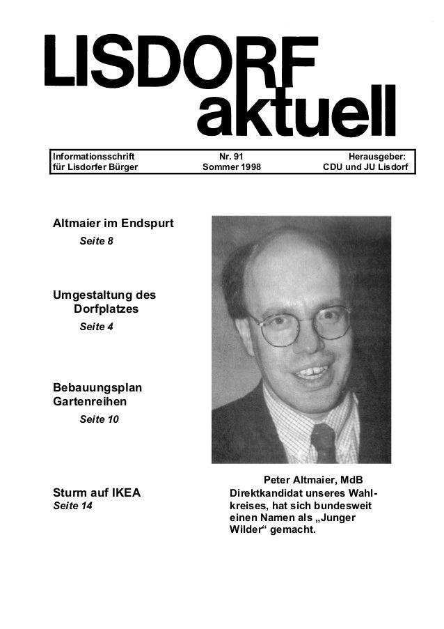 Informationsschrift Nr. 91 Herausgeber: für Lisdorfer Bürger Sommer 1998 CDU und JU Lisdorf Altmaier im Endspurt Seite 8 U...
