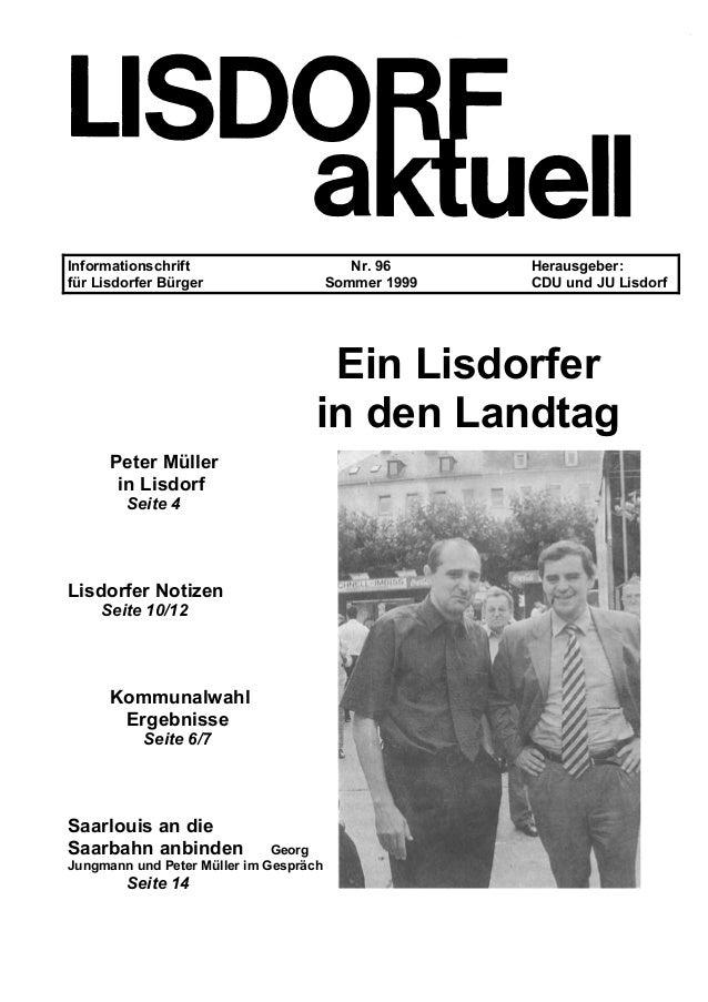 Informationschrift Nr. 96 Herausgeber: für Lisdorfer Bürger Sommer 1999 CDU und JU Lisdorf Ein Lisdorfer in den Landtag Pe...