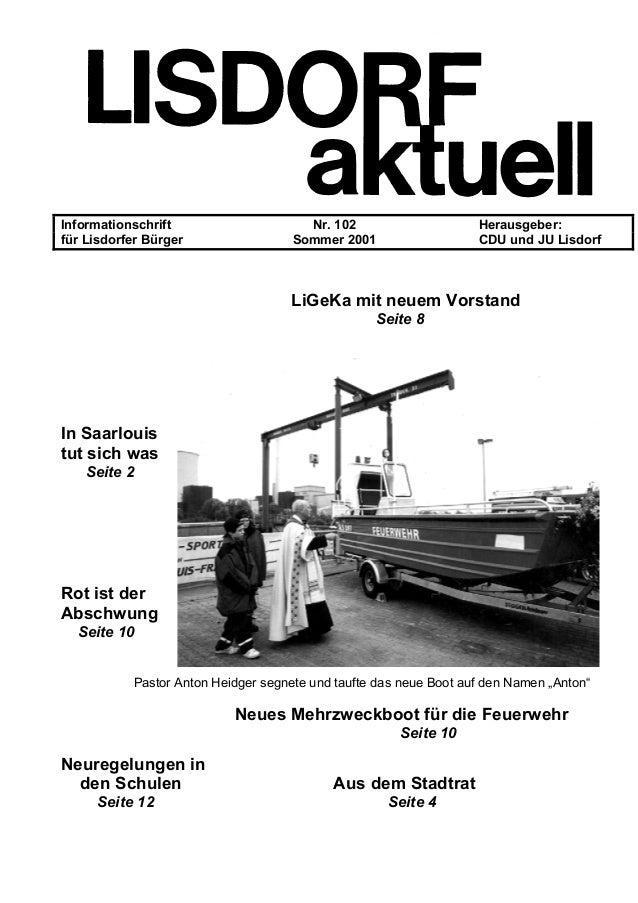 Informationschrift Nr. 102 Herausgeber: für Lisdorfer Bürger Sommer 2001 CDU und JU Lisdorf LiGeKa mit neuem Vorstand Seit...