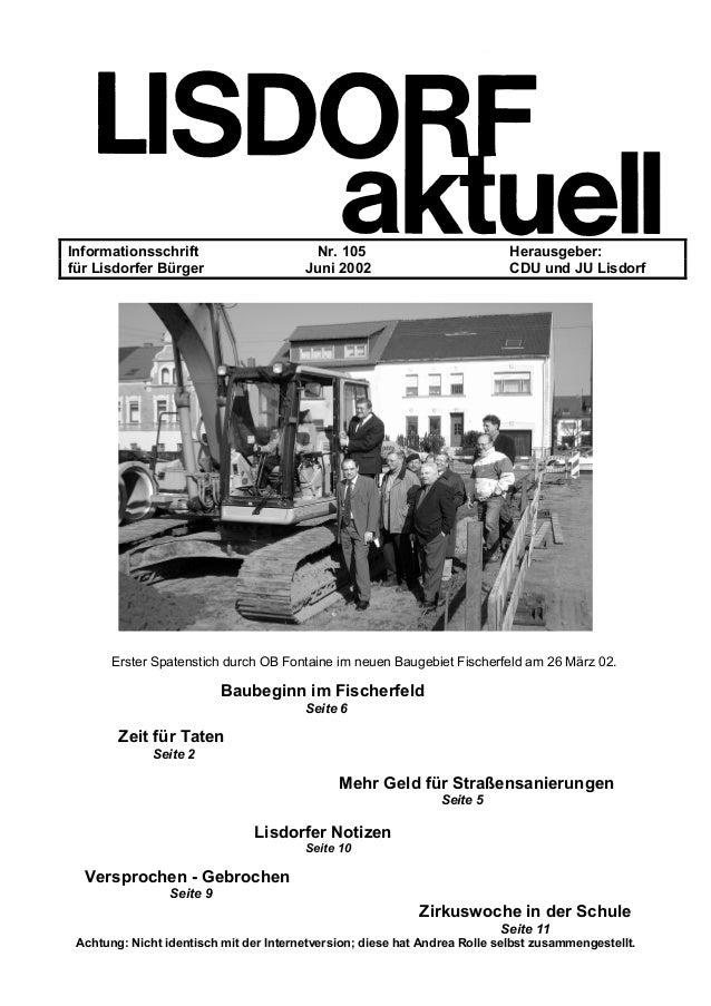 Informationsschrift Nr. 105 Herausgeber: für Lisdorfer Bürger Juni 2002 CDU und JU Lisdorf Erster Spatenstich durch OB Fon...