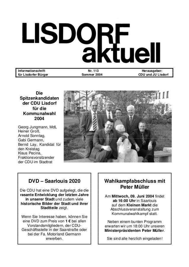 Informationschrift Nr. 113 Herausgeber: für Lisdorfer Bürger Sommer 2004 CDU und JU Lisdorf Die Spitzenkandidaten der CDU ...