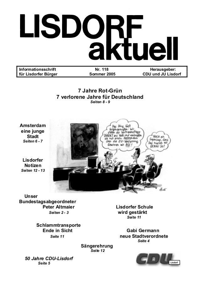 Informationsschrift Nr. 118 Herausgeber: für Lisdorfer Bürger Sommer 2005 CDU und JU Lisdorf 7 Jahre Rot-Grün 7 verlorene ...