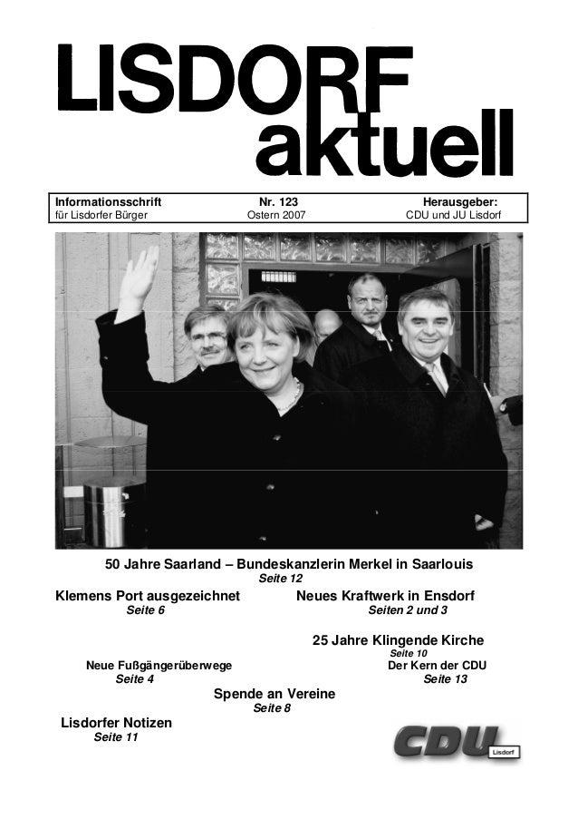 Informationsschrift Nr. 123 Herausgeber: für Lisdorfer Bürger Ostern 2007 CDU und JU Lisdorf 50 Jahre Saarland – Bundeskan...