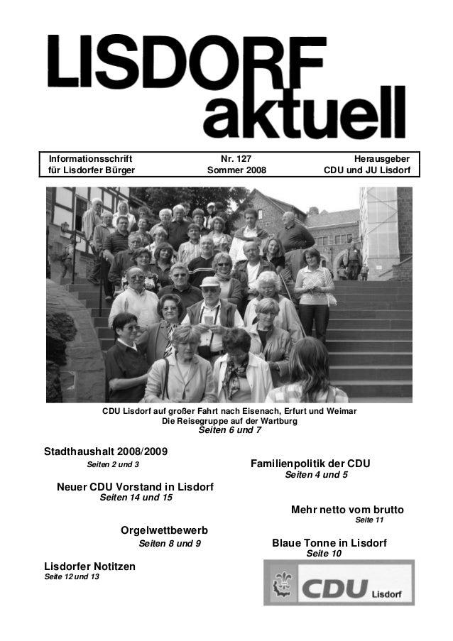 Informationsschrift Nr. 127 Herausgeber für Lisdorfer Bürger Sommer 2008 CDU und JU Lisdorf CDU Lisdorf auf großer Fahrt n...