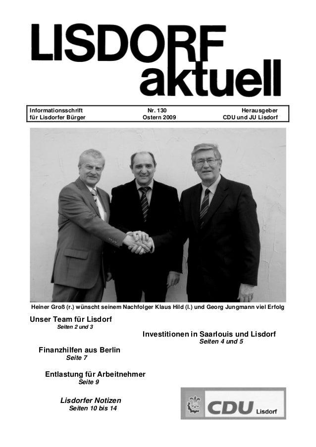 Informationsschrift Nr. 130 Herausgeber für Lisdorfer Bürger Ostern 2009 CDU und JU Lisdorf Heiner Groß (r.) wünscht seine...