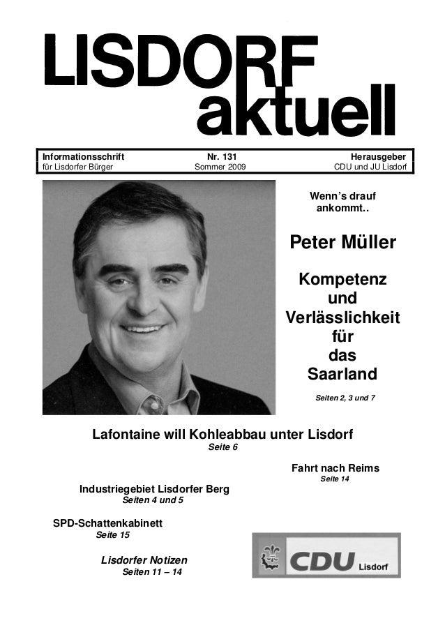 Informationsschrift Nr. 131 Herausgeber für Lisdorfer Bürger Sommer 2009 CDU und JU Lisdorf Wenn's drauf ankommt.. Peter M...