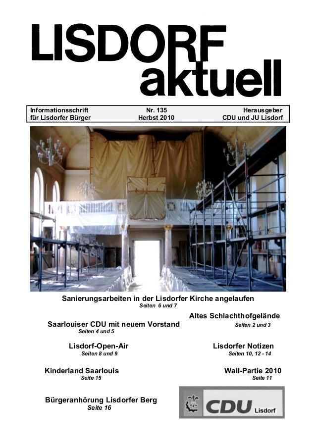Informationsschrift Nr. 135 Herausgeber für Lisdorfer Bürger Herbst 2010 CDU und JU Lisdorf Sanierungsarbeiten in der Lisd...