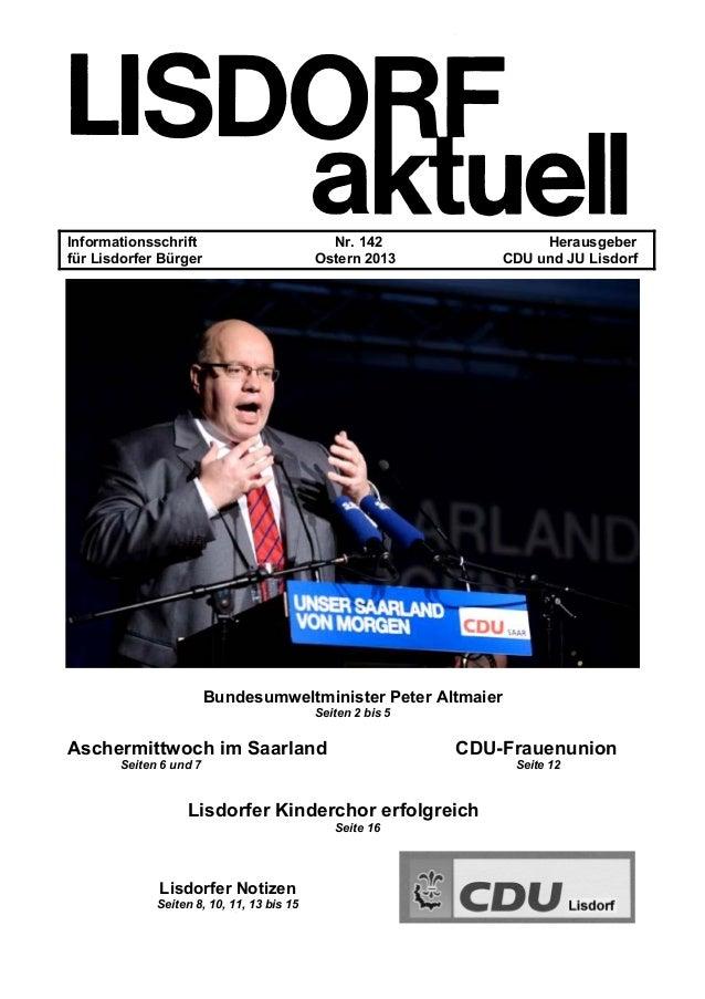Informationsschrift Nr. 142 Herausgeber für Lisdorfer Bürger Ostern 2013 CDU und JU Lisdorf Bundesumweltminister Peter Alt...