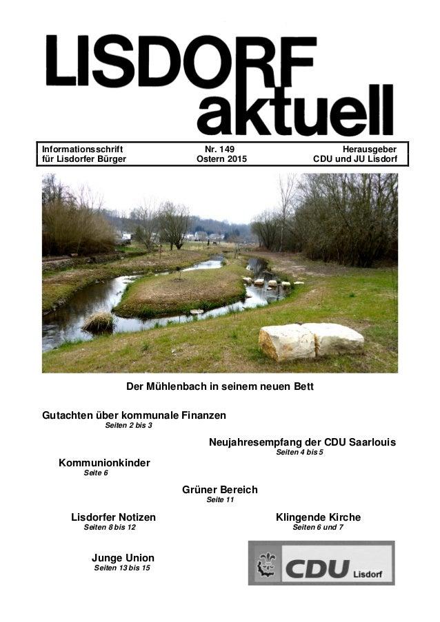 - Informationsschrift Nr. 149 Herausgeber für Lisdorfer Bürger Ostern 2015 CDU und JU Lisdorf Der Mühlenbach in seinem neu...