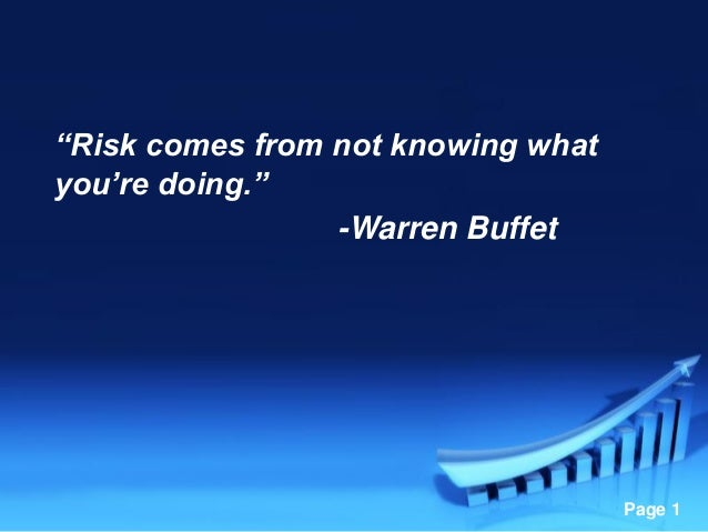 """Risk comes from not knowing what you're doing."" -Warren Buffet  Powerpoint Templates  Page 1"