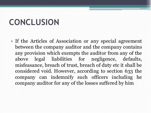 CONCLUSION • If the Articles of Association or any special agreement between the company auditor and the company contains ...