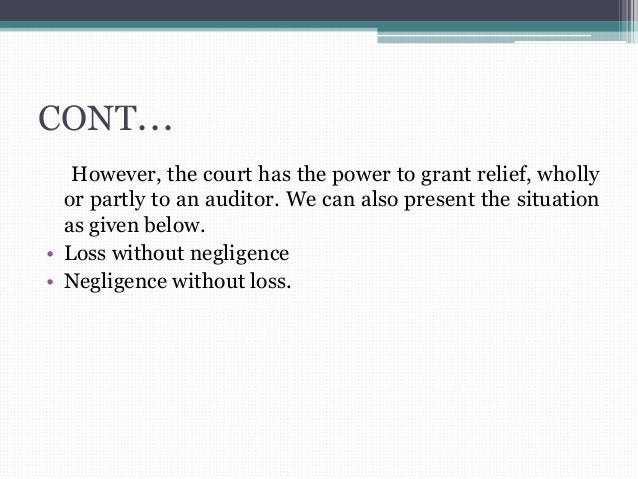 CONT... However, the court has the power to grant relief, wholly or partly to an auditor. We can also present the situatio...