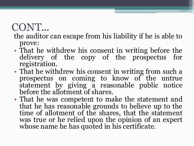 CONT… the auditor can escape from his liability if he is able to prove: • That he withdrew his consent in writing before t...
