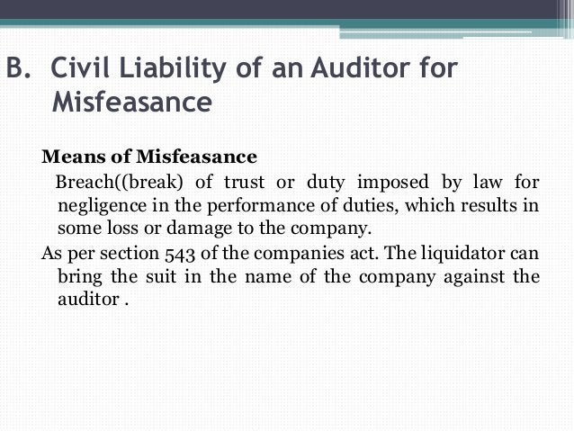 B. Civil Liability of an Auditor for Misfeasance Means of Misfeasance Breach((break) of trust or duty imposed by law for n...