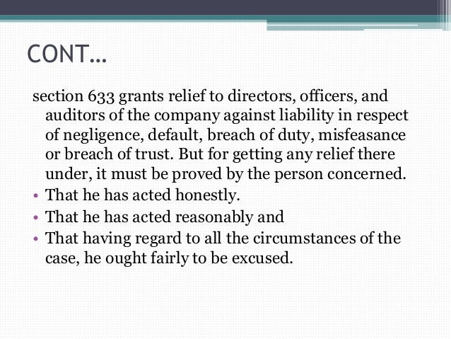 CONT… section 633 grants relief to directors, officers, and auditors of the company against liability in respect of neglig...