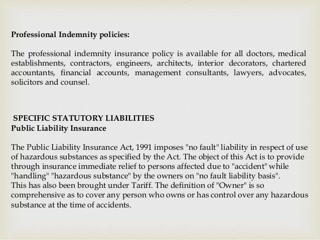 Professional Indemnity policies: The professional indemnity insurance policy is available for all doctors, medical establi...