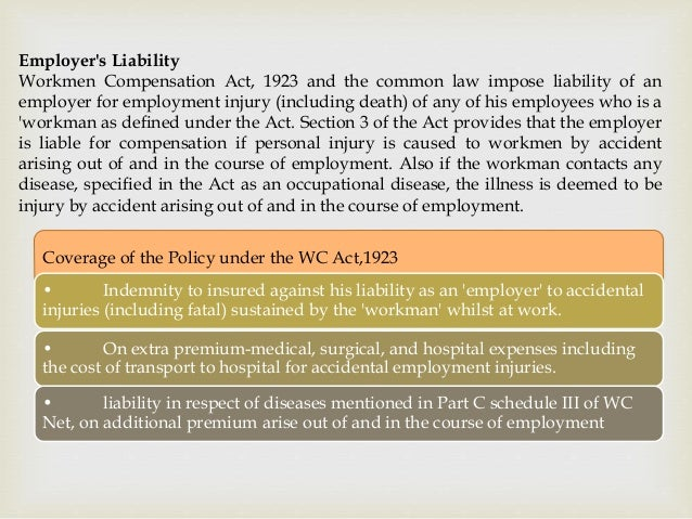 Employer's Liability Workmen Compensation Act, 1923 and the common law impose liability of an employer for employment inju...