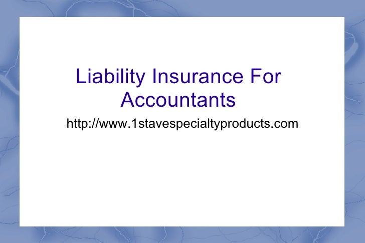 Liability Insurance For Accountants http://www.1stavespecialtyproducts.com