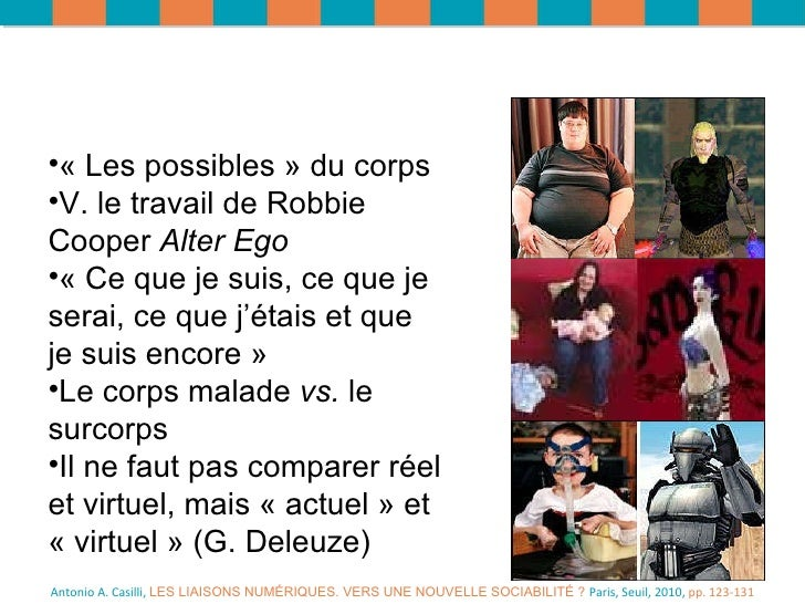 Antonio A. Casilli,  LES LIAISONS NUMÉRIQUES. VERS UNE NOUVELLE SOCIABILITÉ ?  Paris, Seuil, 2010,  pp. 123-131 <ul><li>« ...