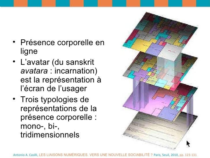 Antonio A. Casilli,  LES LIAISONS NUMÉRIQUES. VERS UNE NOUVELLE SOCIABILITÉ ?  Paris, Seuil, 2010,  pp. 123-131 <ul><li>Pr...