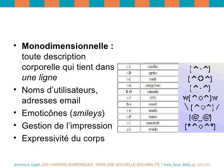 Antonio A. Casilli,  LES LIAISONS NUMÉRIQUES. VERS UNE NOUVELLE SOCIABILITÉ ?  Paris, Seuil, 2010,  pp. 123-131 <ul><li>Mo...