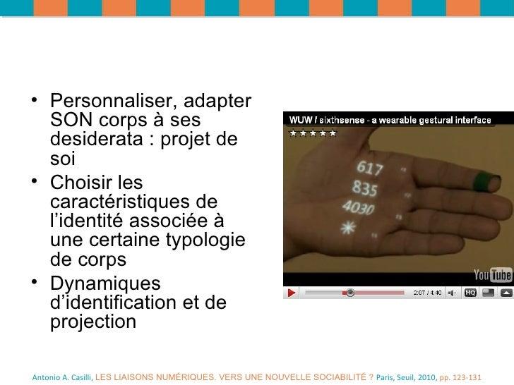 Antonio A. Casilli,  LES LIAISONS NUMÉRIQUES. VERS UNE NOUVELLE SOCIABILITÉ ?  Paris, Seuil, 2010,  pp. 123-131 <ul><li>Pe...