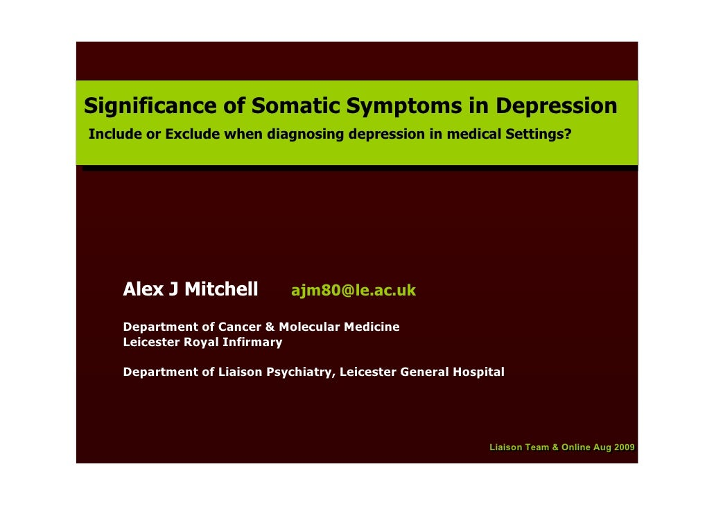 Significance of Somatic Symptoms in Depression Significance of Somatic Symptoms in Depression Include or Exclude when diag...