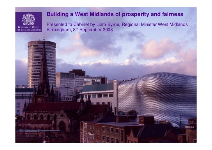 Building a West Midlands of prosperity and fairness                             Presented to Cabinet by Liam Byrne, Region...