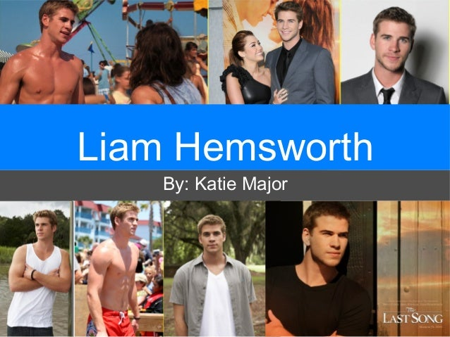 Liam HemsworthBy: Katie Major