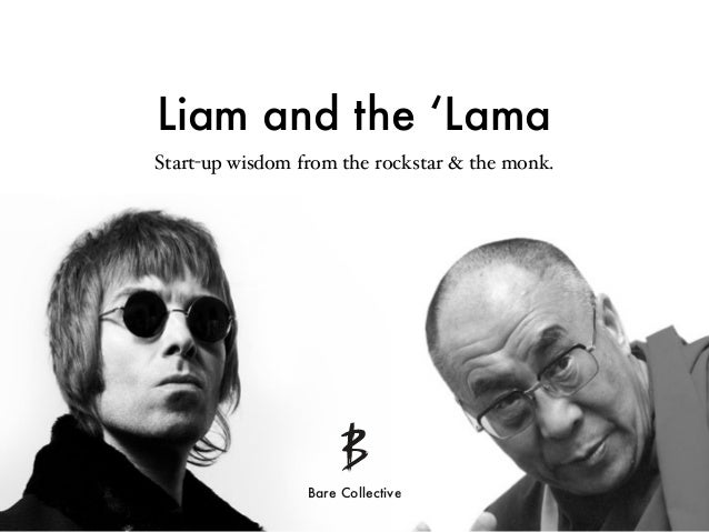 Liam and the 'Lama Start-up wisdom from the rockstar & the monk. Bare Collective
