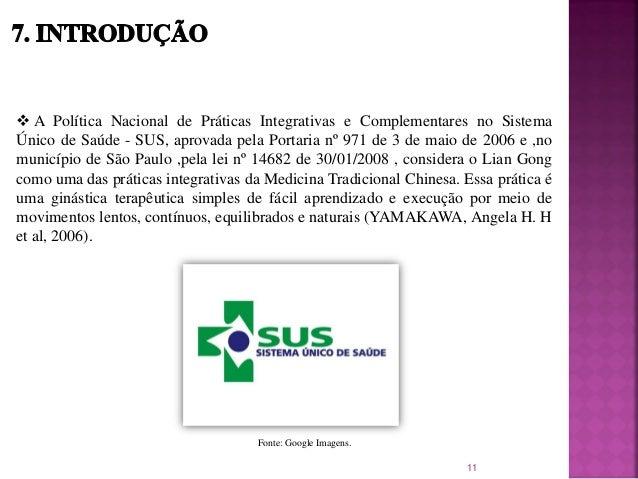 A Política Nacional de Práticas Integrativas e Complementares no Sistema Único de Saúde - SUS, aprovada pela Portaria nº...