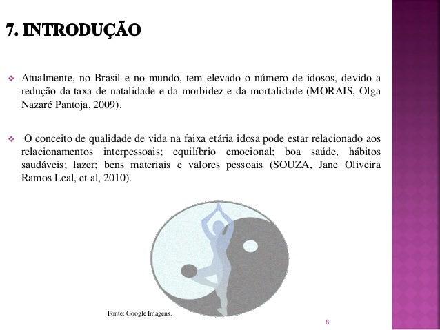  Atualmente, no Brasil e no mundo, tem elevado o número de idosos, devido a redução da taxa de natalidade e da morbidez e...