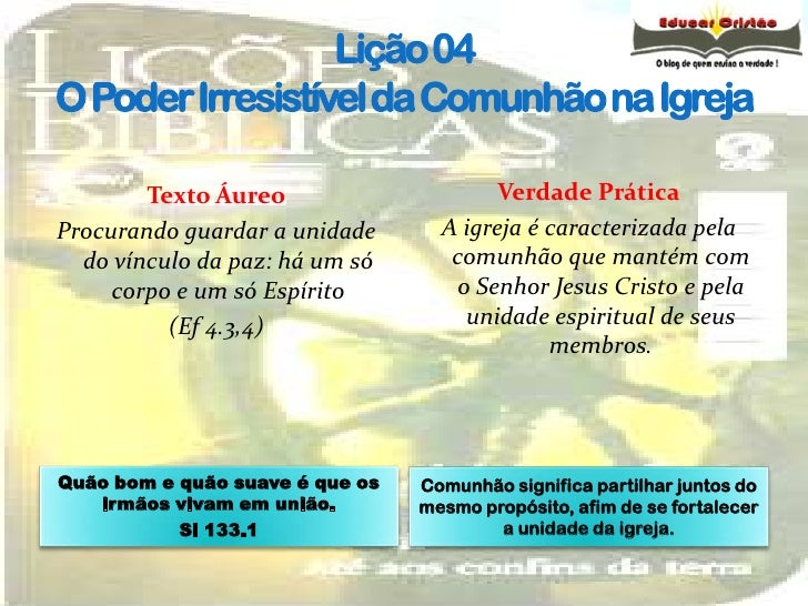 Lição 04O Poder Irresistível da Comunhão na Igreja<br />Texto Áureo<br />Procurando guardar a unidade do vínculo da paz: h...