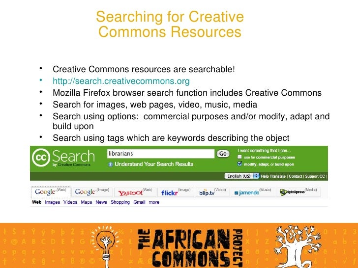Searching for Creative Commons Resources <ul><li>Creative Commons resources are searchable! </li></ul><ul><li>http://searc...