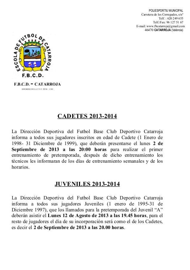 CADETES 2013-2014 La Dirección Deportiva del Futbol Base Club Deportivo Catarroja informa a todos sus jugadores inscritos ...
