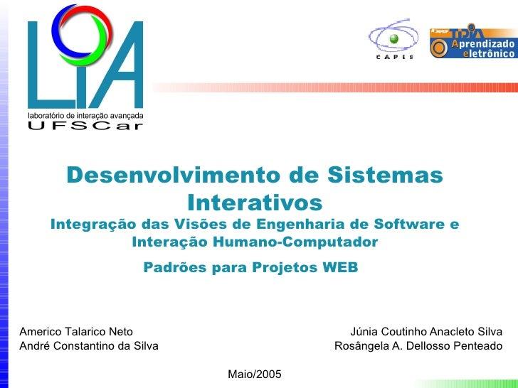 Desenvolvimento de Sistemas                Interativos     Integração das Visões de Engenharia de Software e              ...