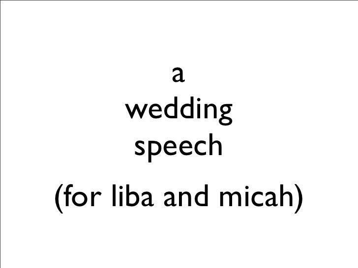 a      wedding      speech (for liba and micah)