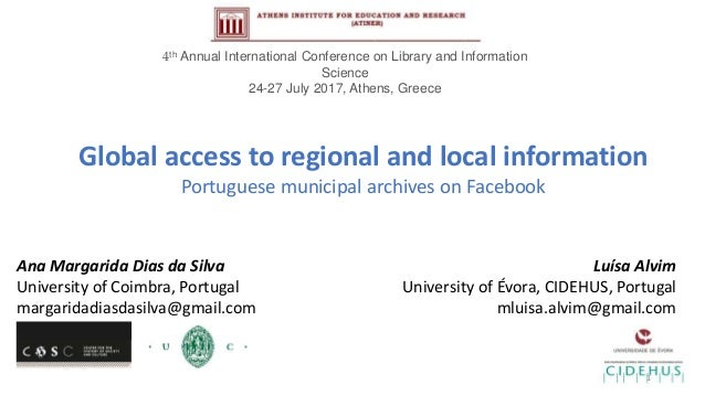 Global access to regional and local information Portuguese municipal archives on Facebook Ana Margarida Dias da Silva Univ...