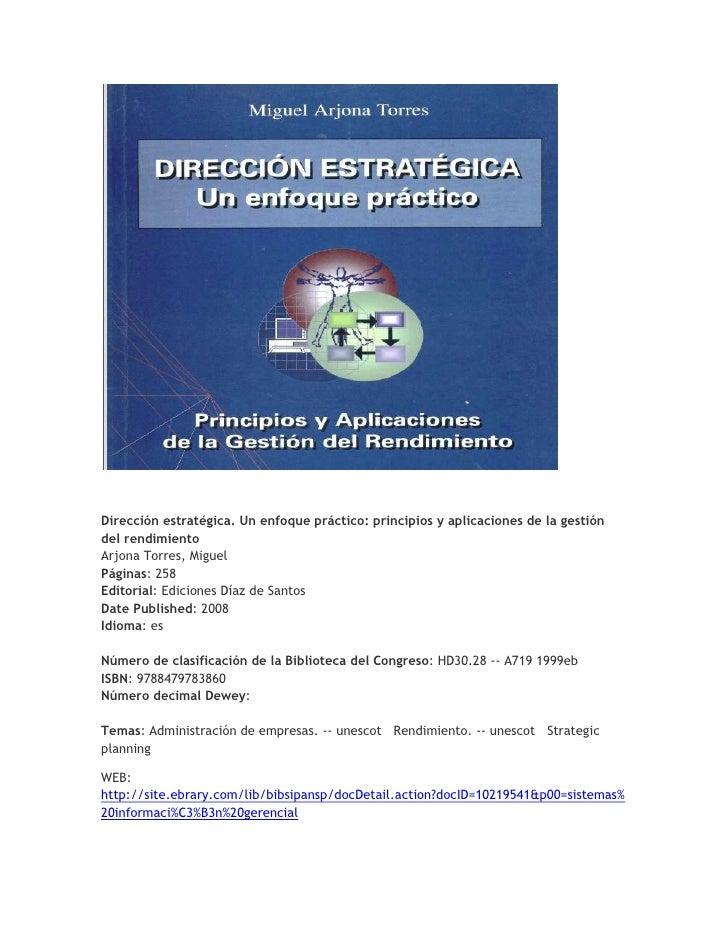 Dirección estratégica. Un enfoque práctico: principios y aplicaciones de la gestión del rendimientoArjona Torres, Miguel P...