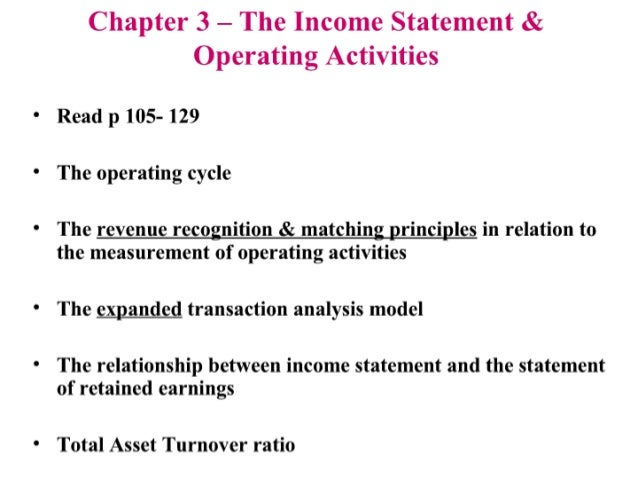 Chapter 3 — The Income Statement & Operating Activities  Read p 105- 129  The operating cycle  The revenue recognition & m...
